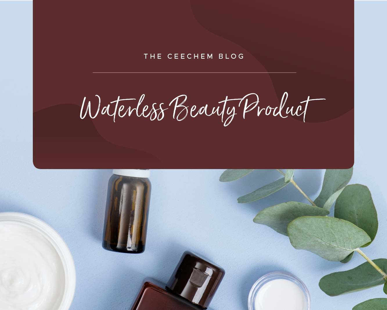 Waterless Beauty Product
