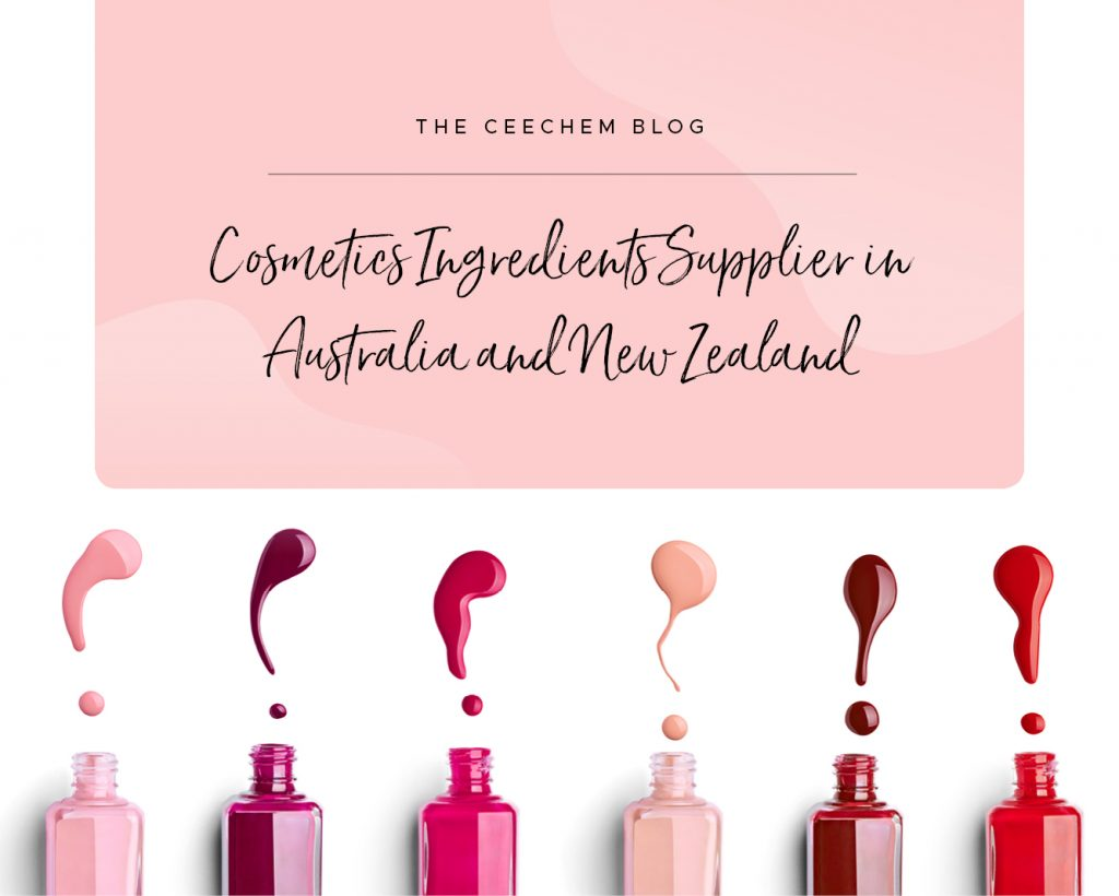 Ceechem: Cosmetics Ingredients Supplier in Australia and New Zealand